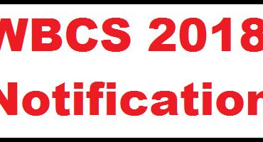 WBCS Exam 2018 Notification – Form Fill – up – Syllabus – Age Criteria.