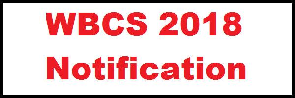 WBCS Exam 2018 Notification – Form Fill – up – Syllabus – Age Criteria.