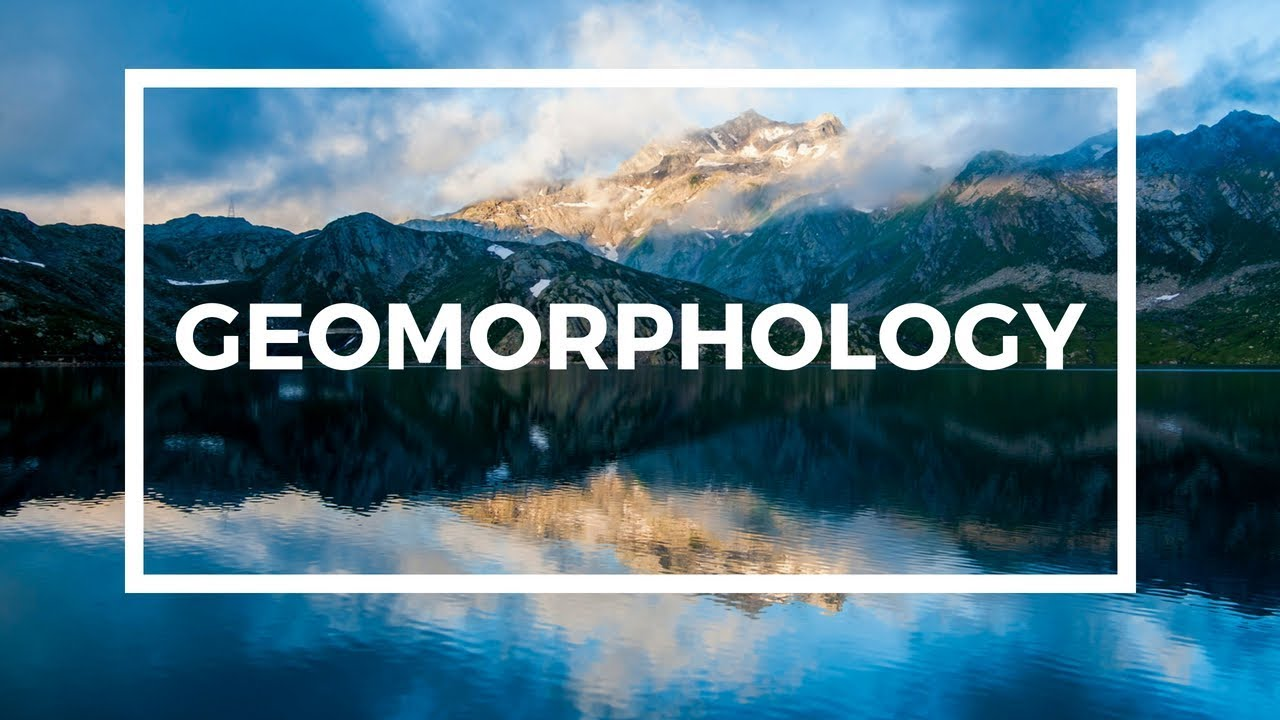 Geomorphology – Geography Notes – For W.B.C.S. Examination.