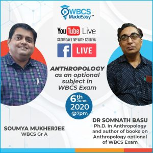 Saturday Live With Soumya – Episode 6 – Topic – Anthropology As An Optional Subject In WBCS Mains Exam.