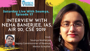 Saturday Live With Soumya – Episode 17 – Topic – Discussion On IAS / Civil Service Examination With Neha Banerjee IAS, AIR 20.