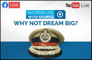 Saturday Live With Soumya – Episode 7 – Topic – How to crack IAS / IPS Exam.