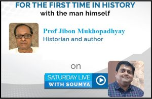 Saturday Live With Soumya – Episode 9 – Topic – How To Prepare Indian History for WBCS Examination With Prof Jibon Mukherjee