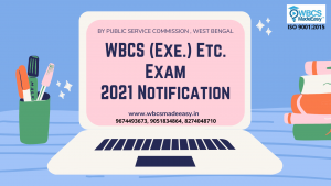 WBCS (Exe.) Etc. Examination 2021 Notification By Public Service Commission , West Bengal